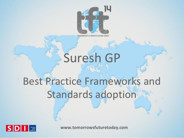 #TFT14 Suresh GP, Best Practice Frameworks and Standards Adoption