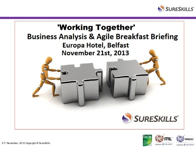 SureSkills Business Analysis & Agile Breakfast Briefing - Belfast, November 21st 2013