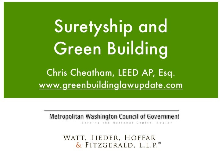 Suretyship and    Green Building  Chris Cheatham, LEED AP, Esq. www.greenbuildinglawupdate.com