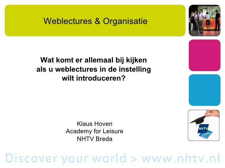Weblectures & Organisatie Wat komt er allemaal bij kijken  als u weblectures in de instelling  wilt introduceren?   Klaus ...