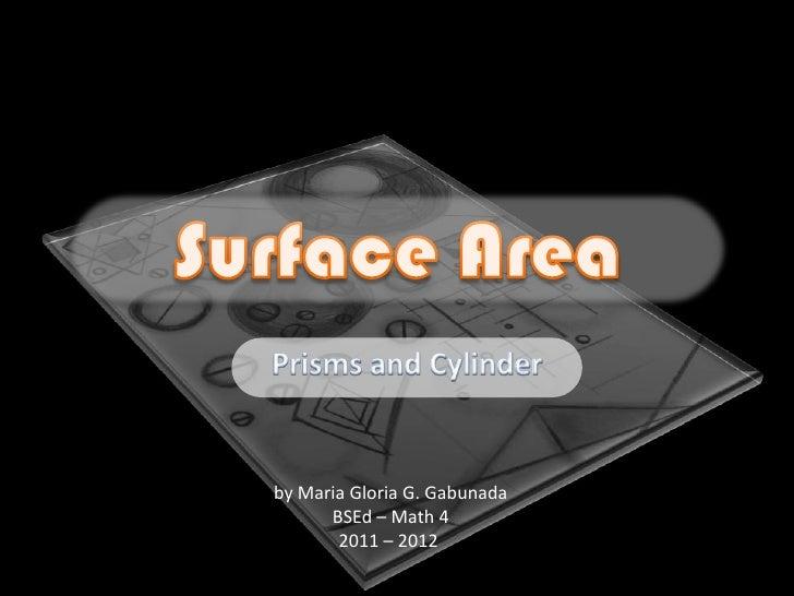 by Maria Gloria G. Gabunada      BSEd – Math 4       2011 – 2012