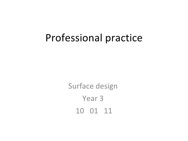 Professional practice Surface design  Year 3  10  01  11