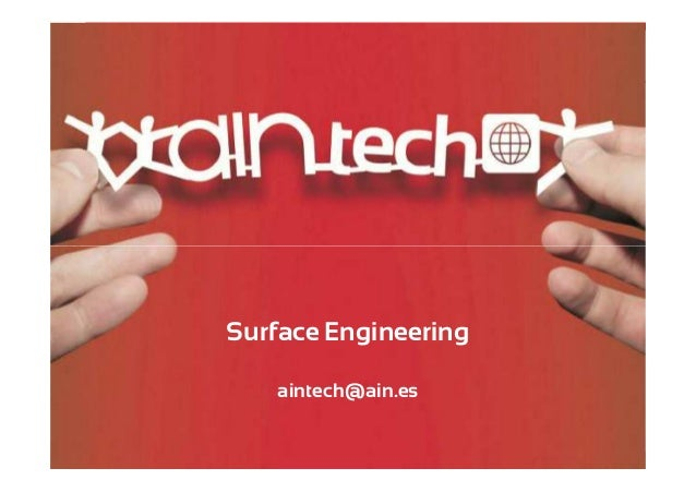 Surface Engineering  _tech  Surface Engineering aintech@ain.es  _tech | _consulting | _legal _tech | _consulting | _legal ...