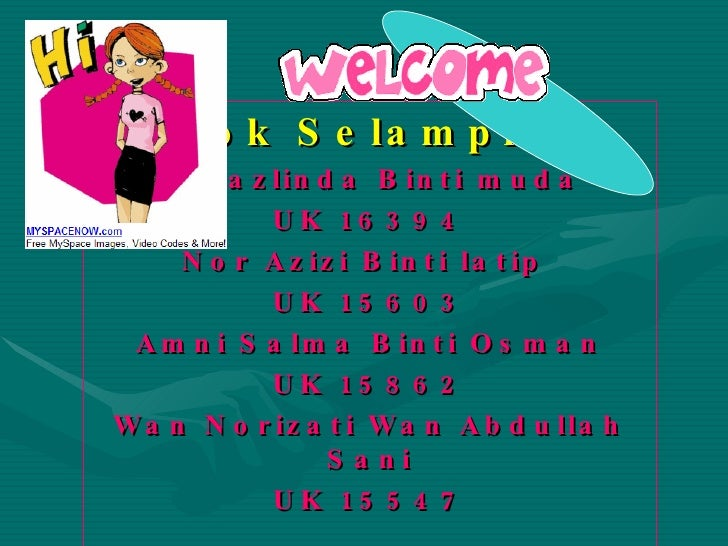 Tok Selampit: Norazlinda Binti muda UK 16394 Nor Azizi Binti latip  UK 15603 Amni Salma Binti Osman UK 15862 Wan Norizati ...