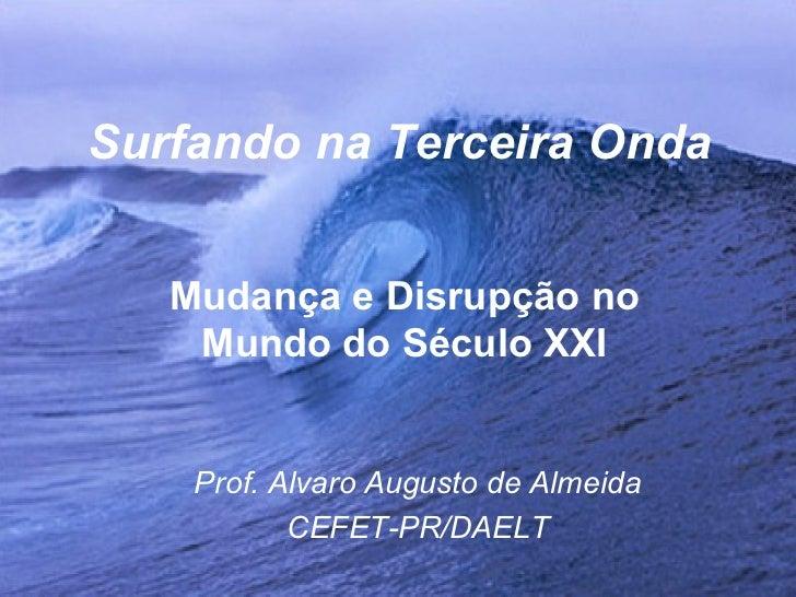 Surfando nas ondas de Toffler (2004)