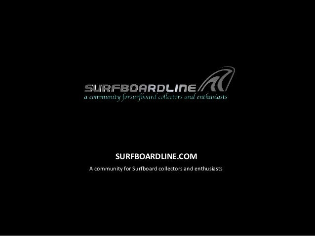 SURFBOARDLINE.COM A community for Surfboard collectors and enthusiasts