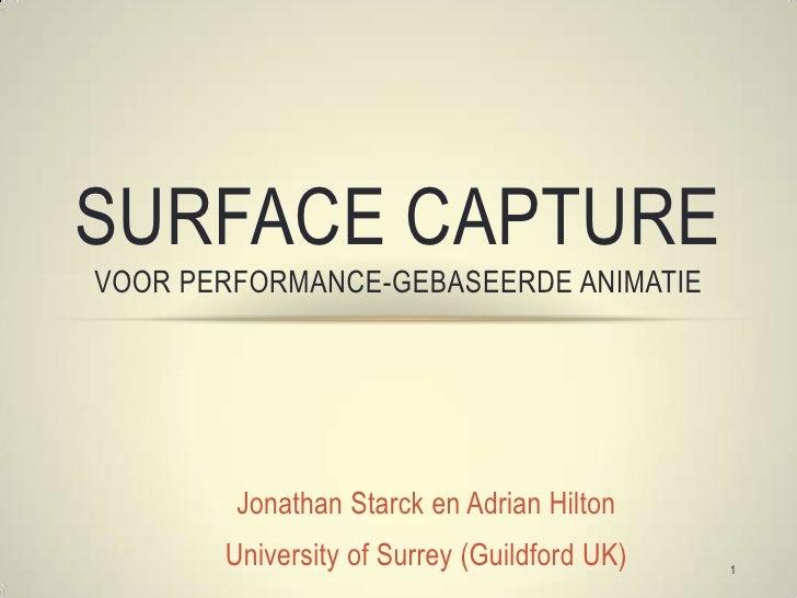 Jonathan Starck en Adrian Hilton <br />University of Surrey (Guildford UK)<br />Surface capture voor performance-gebaseerd...