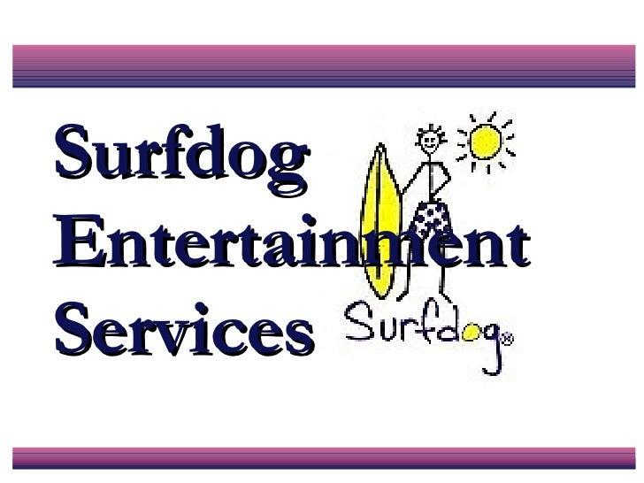 Surfdog Entertainment Services