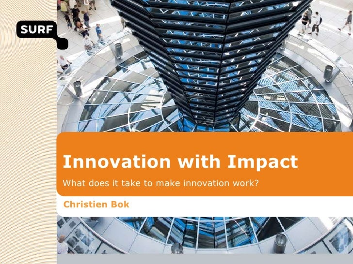 Innovation with ImpactWhat does it take to make innovation work?Christien Bok