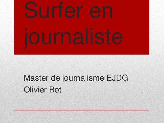 Surfer en journaliste Master de journalisme EJDG Olivier Bot