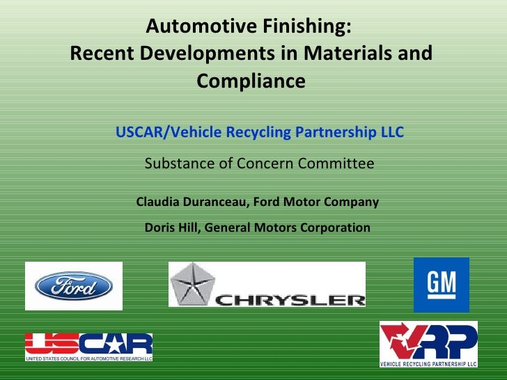 Automotive Finishing:  Recent Developments in Materials and Compliance Claudia Duranceau, Ford Motor Company Doris Hill, G...