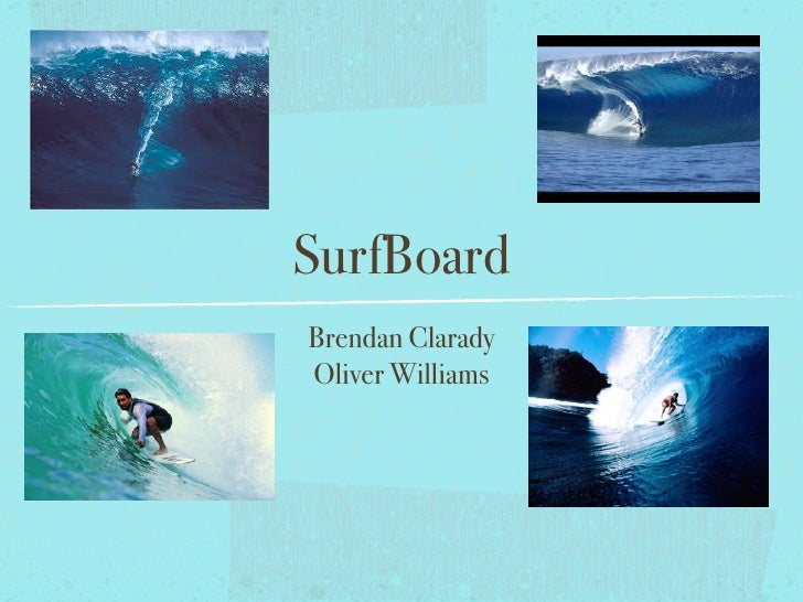 SurfBoardBrendan ClaradyOliver Williams