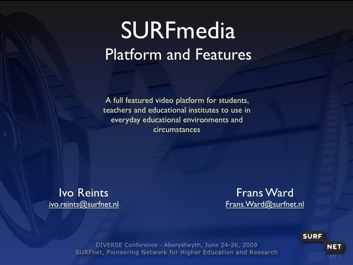 SURFmedia and  MediaMosa; Platform, Architecture and Features.   Diverse2009