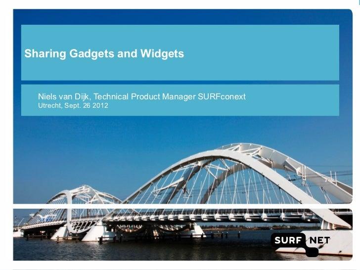 Sharing Gadgets and Widgets  Niels van Dijk, Technical Product Manager SURFconext  Utrecht, Sept. 26 2012