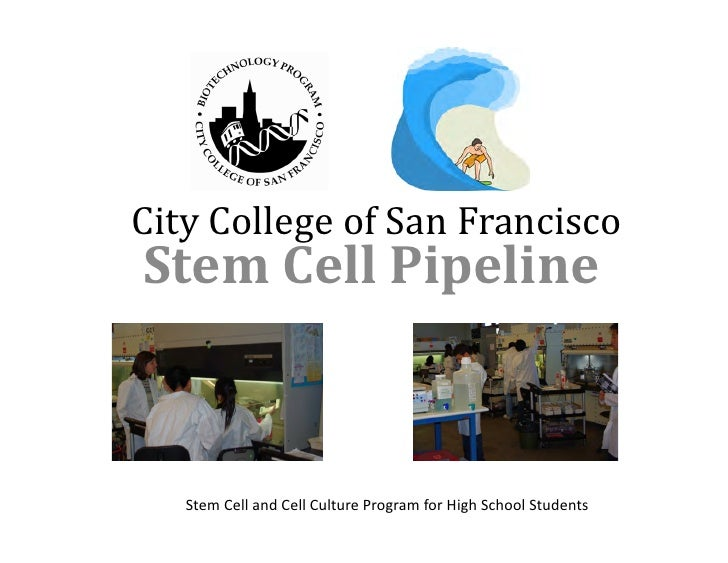 City College of San Francisco  Stem Cell Pipeline     Stem Cell and Cell Culture Program for ...