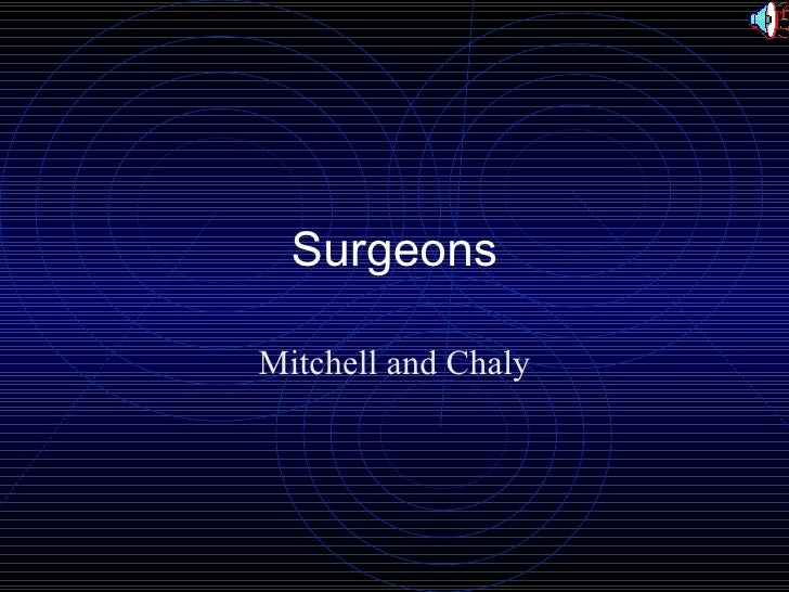 Surgeons Mitchell and Chaly