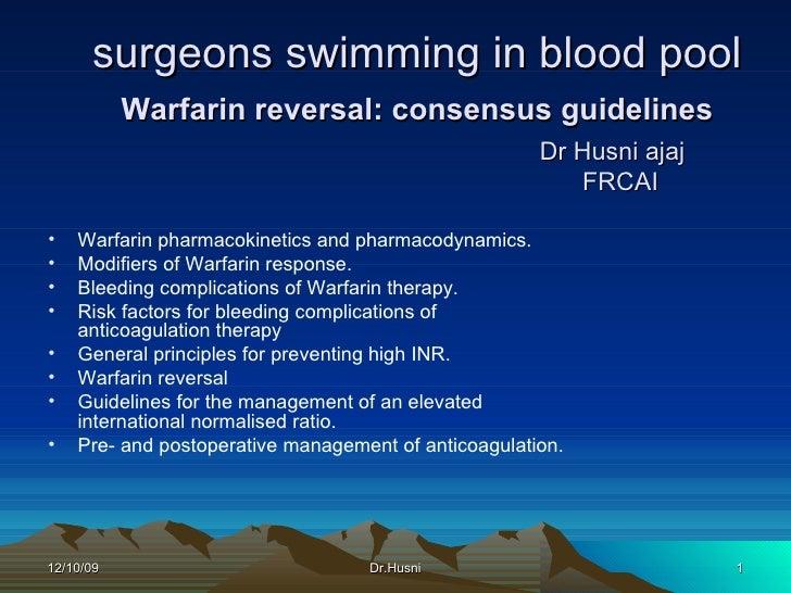 surgeons swimming in blood pool   Warfarin reversal: consensus guidelines   Dr Husni ajaj   FRCAI    <ul><li>Warfarin phar...