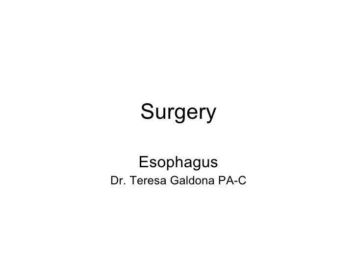 Surgery Esophagus Dr. Teresa Galdona PA-C