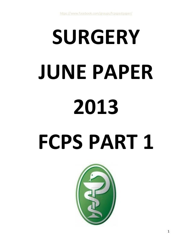 https://www.facebook.com/groups/fcpspastpaper/ 1 SURGERY JUNE PAPER 2013 FCPS PART 1