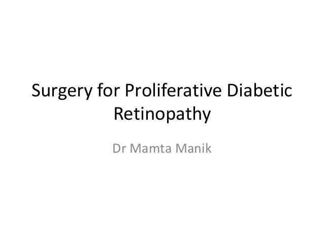 Surgery for Proliferative Diabetic Retinopathy Dr Mamta Manik