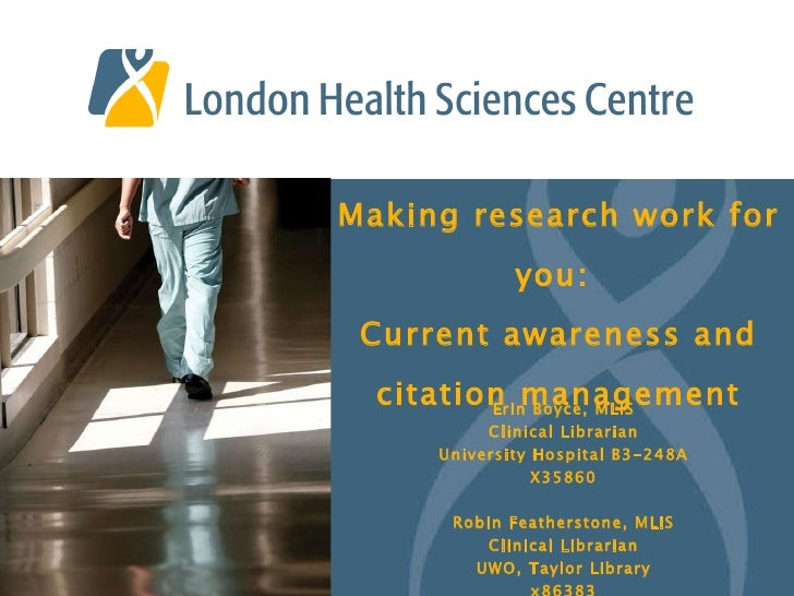 Making research work for you:  Current awareness and citation management Erin Boyce, MLIS Clinical Librarian University Ho...