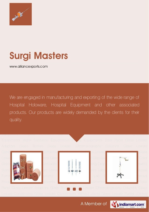 A Member ofSurgi Masterswww.alliancexports.comMedical Disposables Laboratory Glass Ware Hospital Furniture Hospital Equipm...