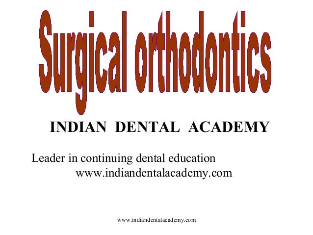 Surgical /certified fixed orthodontic courses by Indian dental academy