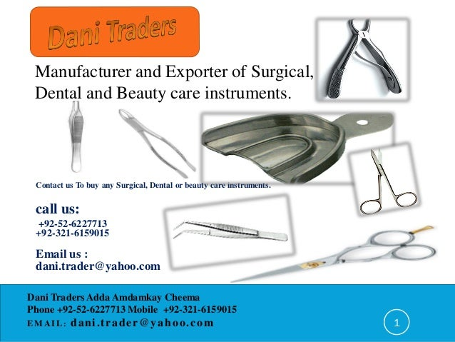 Manufacturer and Exporter of Surgical, Dental and Beauty care instruments. Contact us To buy any Surgical, Dental or beaut...