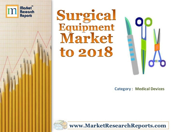 Category : Medical Deviceswww.MarketResearchReports.com