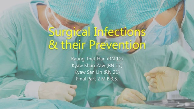 prevention of surgical infections essay One of those services is surgery the joint commission is in a process of  implementing evidence practices that will help in preventing surgical site  infections (the.
