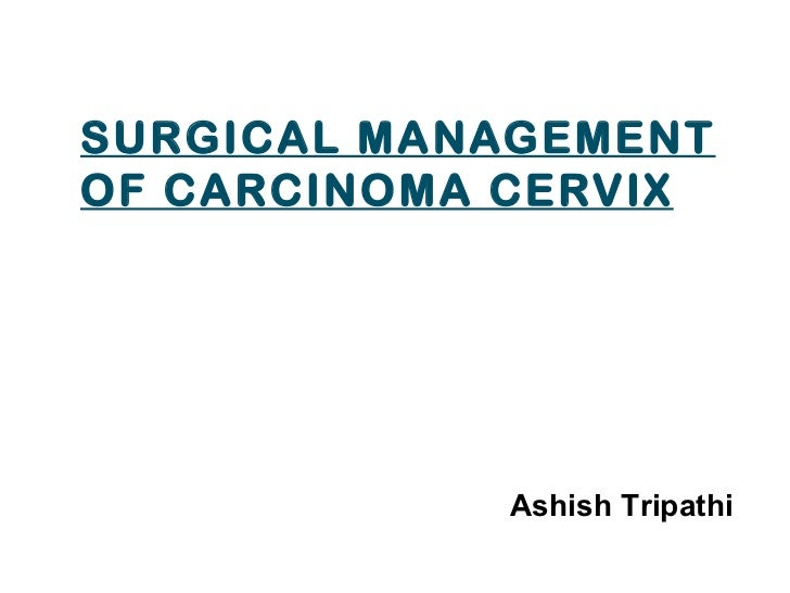 Surgical management of carcinoma cervix