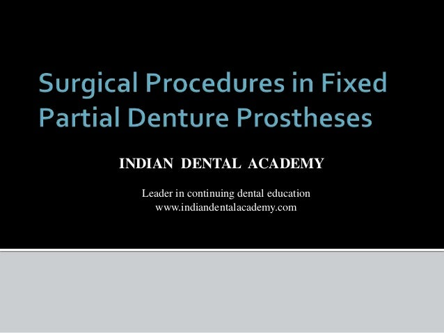 Surgical procedures in fixed partial denture prostheses/ General orthodontics