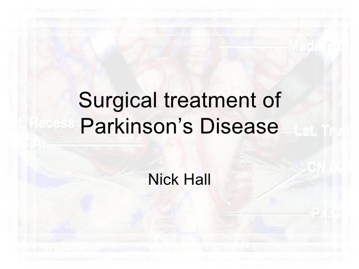 Surgical treatment of parkinsons