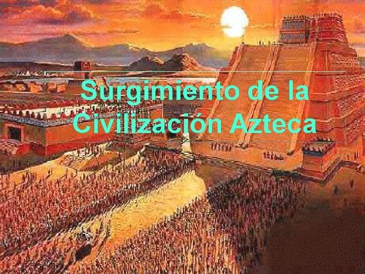 surgimiento de la civilizaci n azteca