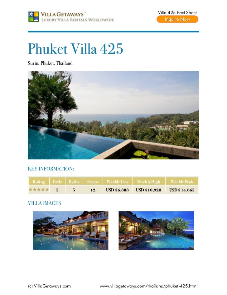 Villa 425 Fact SheetPhuket Villa 425Surin, Phuket, ThailandKEY INFORMATION:  Rating    Beds     Baths    Sleeps      Weekl...