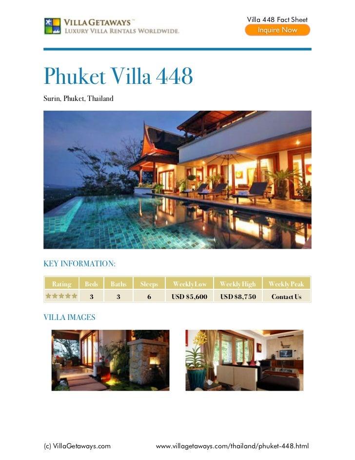 Villa 448 Fact SheetPhuket Villa 448Surin, Phuket, ThailandKEY INFORMATION:  Rating     Beds     Baths   Sleeps     Weekly...