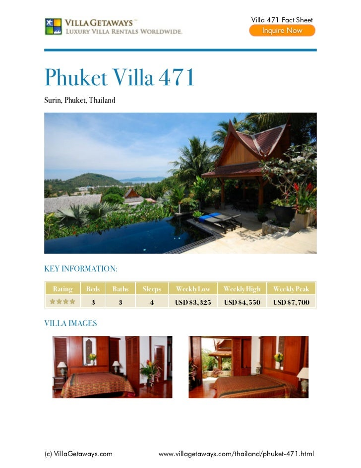 Villa 471 Fact SheetPhuket Villa 471Surin, Phuket, ThailandKEY INFORMATION:  Rating     Beds     Baths   Sleeps     Weekly...