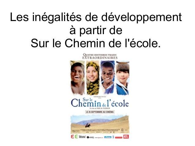 Les inégalités de développement à partir de Sur le Chemin de l'école.