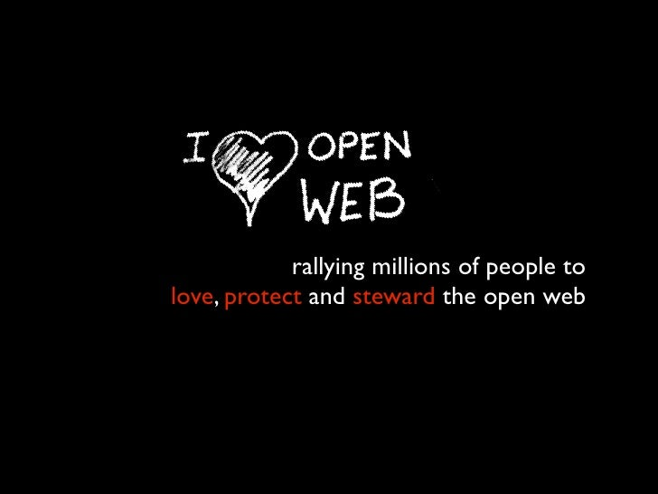 rallying millions of people to love, protect and steward the open web