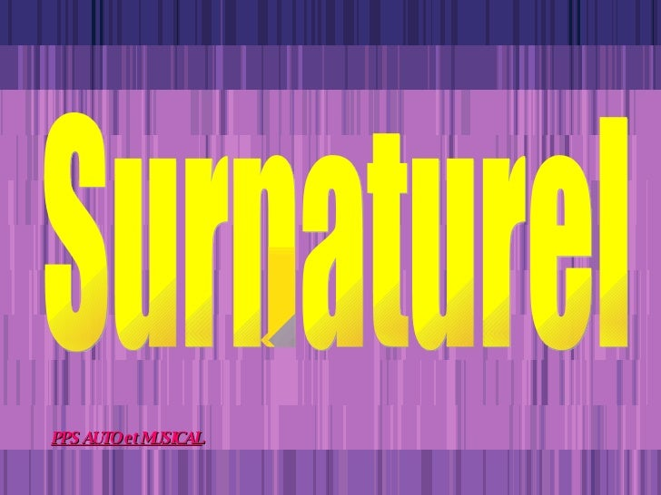 Surnaturel PPS AUTO et MUSICAL