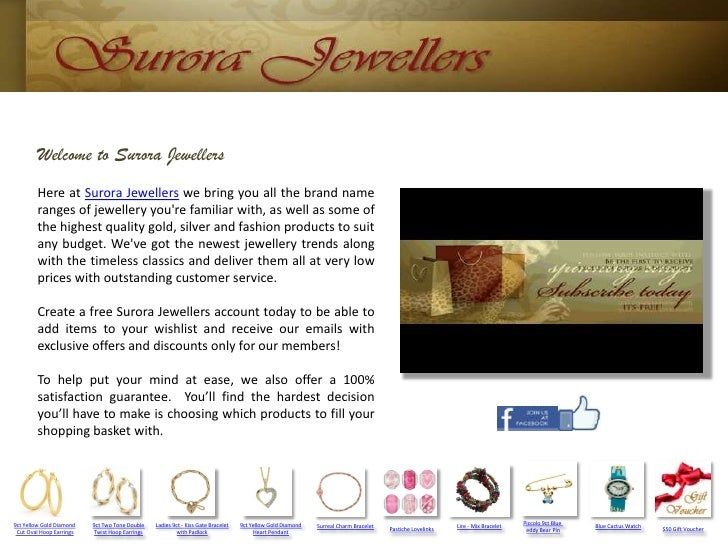 Welcome to SuroraJewellers<br />Here at SuroraJewellers we bring you all the brand name ranges of jewellery you're familia...