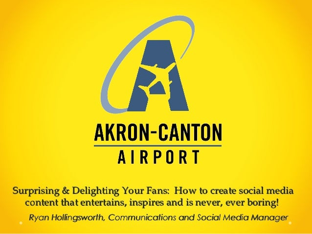 Surprising & Delighting Your Fans - Presentation by Ryan Hollingsworth of CAK Airport
