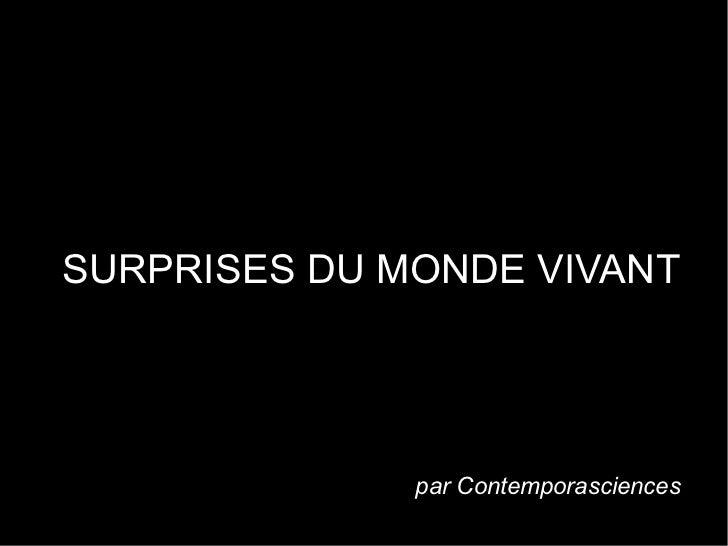SURPRISES DU MONDE VIVANT              par Contemporasciences