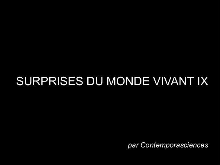 SURPRISES DU MONDE VIVANT IX                par Contemporasciences