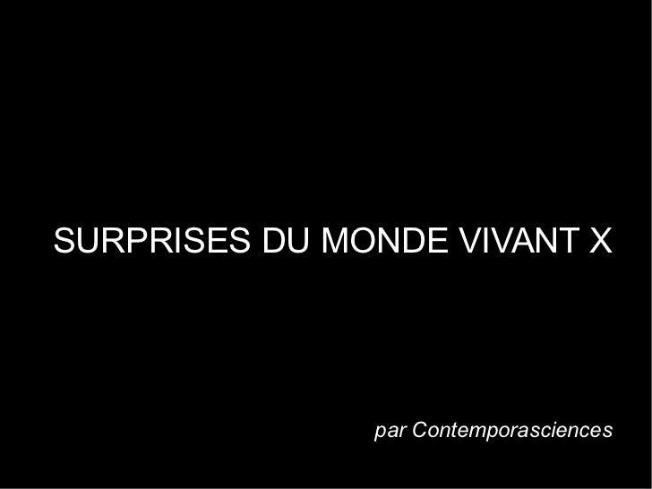 SURPRISES DU MONDE VIVANT X               par Contemporasciences