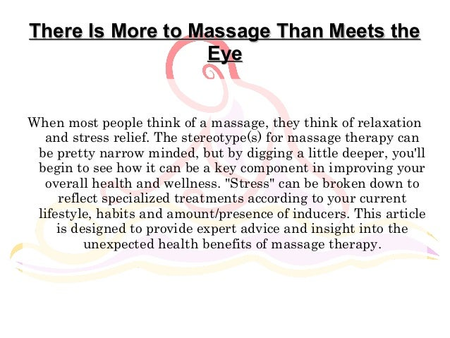 benefit of massage therapy essay • top 10 benefits of massage therapy • article from massagetherapistchoolsorg massage therapy is hands down one of the best things you can do for your health.