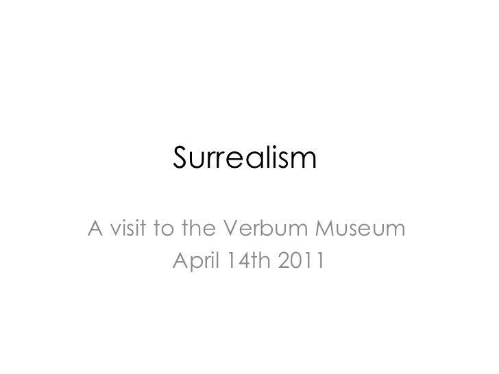 Surrealism  A visit to the Verbum Museum  April 14th 2011