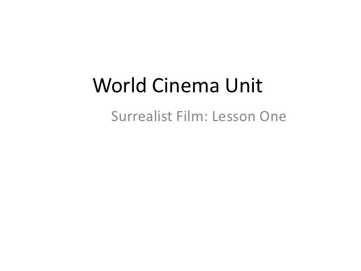 World Cinema Unit Surrealist Film: Lesson One