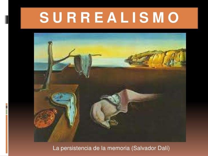SURREALISMO La persistencia de la memoria (Salvador Dalí)