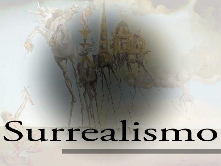 Mapa estrutural Surrealismo     - Contexto histórico     - Definição, metodologia, propostas e filosofia     - Categorias:...